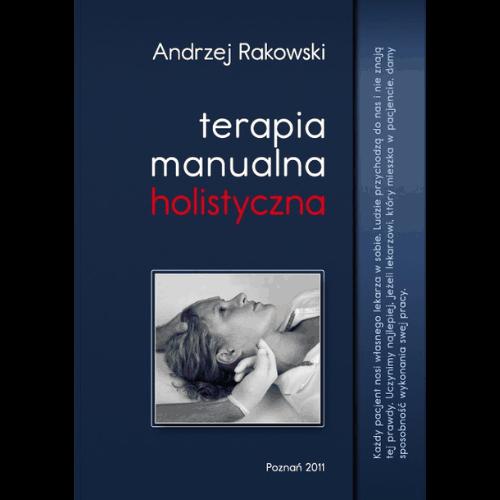 Terapia Manualna Holistyczna - Tom I